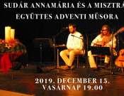 Sudár Annamária és a Misztrál együttes adventi műsora