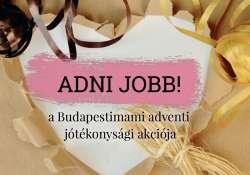 Adni jobb! - a Budapestimami adventi jótékonysági akciója