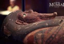 A világ múmiái kiállítás Budapesten